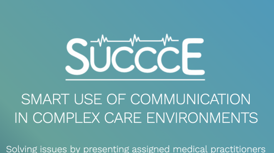 SUCCCE – Smart use of communication in complex care environments
